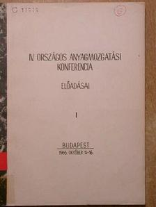 Andrási Győző - IV. Országos Anyagmozgatási Konferencia előadásai I-II. [antikvár]