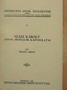 Balogh László - Szász Károly angol irodalmi kapcsolatai [antikvár]