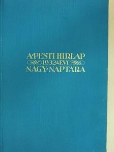 Alfred Kerr - A Pesti Hirlap Nagy Naptára az 1932. szökő évre [antikvár]