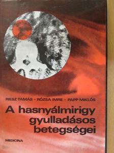 Papp Miklós - A hasnyálmirigy gyulladásos betegségei [antikvár]