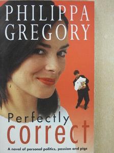 Philippa Gregory - Perfectly Correct [antikvár]
