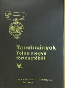Csizmadia Andor - Tanulmányok Tolna megye történetéből V. [antikvár]