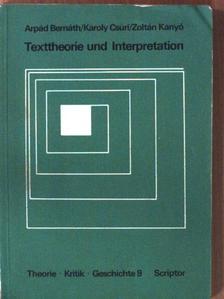 Árpád Bernáth - Texttheorie und Interpretation [antikvár]