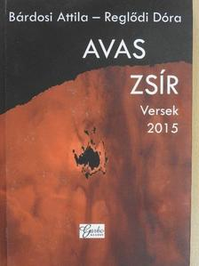 Bárdosi Attila - Avas zsír [antikvár]