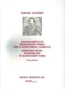 SCHEIDT, SAMUEL - HANDSCHRIFTLICH ÜBERLIEFERTE WERKE FÜR CLAVIER (ORGEL, CEMBALO) URTEXT (PIETER DIRKSEN)