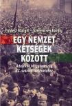 Földesi Margit-Szerencsés Károly - Egy nemzet kétségek között - Adalék Magyarország XX. századi történetéhez
