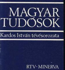 Kardos István - Magyar tudósok [antikvár]