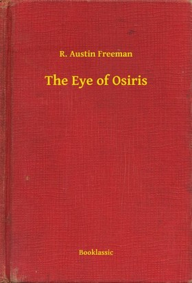 FREEMAN, R. AUSTIN - The Eye of Osiris [eKönyv: epub, mobi]