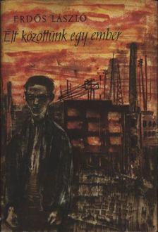 Erdős László - Élt közöttünk egy ember [antikvár]