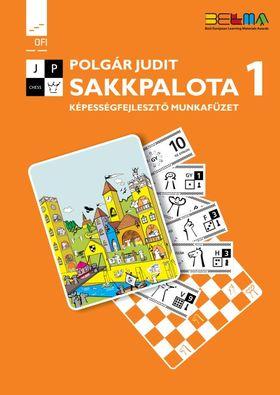 Polgár Judit - 80471/M SAKKPALOTA 1. KÉPESSÉGFEJLESZTŐ MUNKAFÜZET