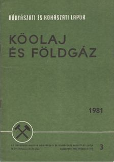 Kassai Lajos - Bányászati és Kohászati Lapok - Kőolaj és földgáz 1981. március [antikvár]