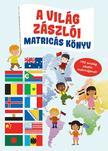 A világ zászlói - Matricás könyv - 195 ország zászlómatricájával