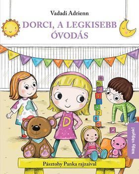 Vadadi Adrienn - Dorci, a legkisebb óvodás