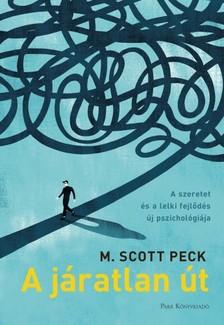 M. Scott Peck - A járatlan út [eKönyv: epub, mobi]