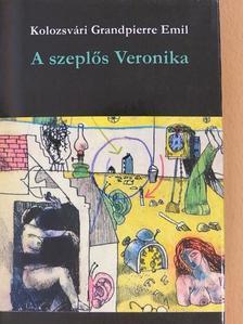 Kolozsvári Grandpierre Emil - A szeplős Veronika [antikvár]