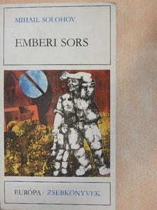 Mihail Solohov - Emberi sors [antikvár]