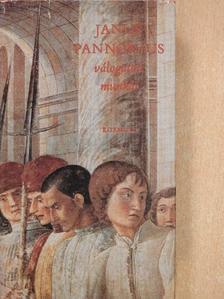 Janus Pannonius - Janus Pannonius válogatott munkái [antikvár]
