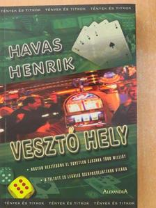 Havas Henrik - Vesztő hely [antikvár]