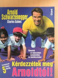 Arnold Schwarzenegger - Kérdezzétek meg Arnoldtól! [antikvár]