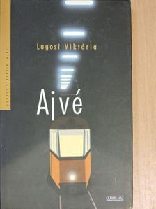 Lugosi Viktória - Ajvé [antikvár]