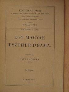Bayer József - Egy magyar Eszther-dráma [antikvár]