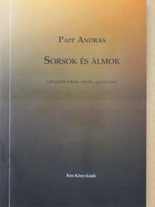 Papp András - Sorsok és álmok (dedikált példány) [antikvár]