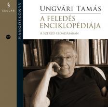 Ungvári Tamás - A feledés enciklopédiája - Hangoskönyv