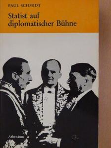 Paul Schmidt - Statist auf diplomatischer Bühne [antikvár]