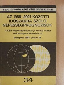 Hablicsek László - Az 1986-2021 közötti időszakra szóló népességprognózisok [antikvár]