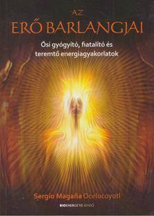 Sergio Magana Ocelocoyotl - Az erő barlangjai [antikvár]