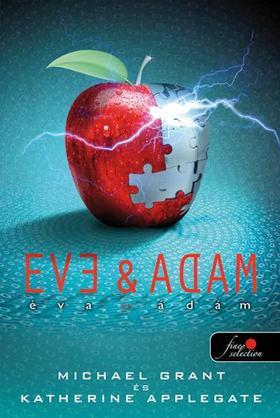 Michael Grant, Katherine Applegate - Éva és Ádám - PUHA BORÍTÓS