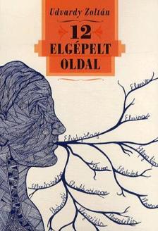 Udvardy Zoltán - 12 elgépelt oldal - novellák