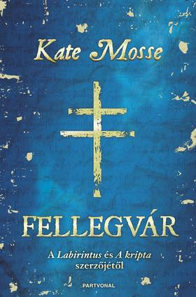 Kate Mosse - Fellegvár