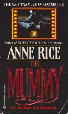 Anne Rice - The Mummy or Ramses the Damned [antikvár]