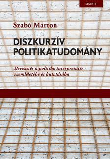 Szabó Márton - Diszkurzív politikatudomány