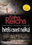 Kathy Reichs - Hétfő csont nélkül [eKönyv: epub, mobi]