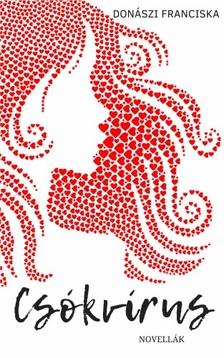 Franciska Donászi - Csókvírus [eKönyv: epub, mobi]