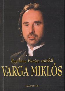 Győri Magda - Egy hang Európa szívéből - Varga Miklós [antikvár]