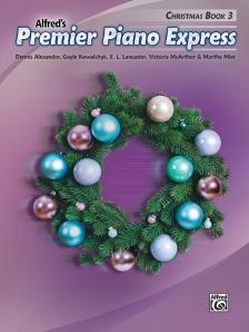 ALFRED'S PREMIER PIANO EXPRESS. CHRISTMAS BOOK 3