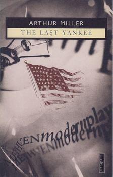 Arthur Miller - The Last Yankee [antikvár]
