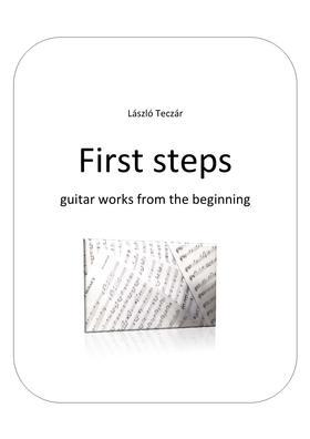 Teczár László - FIRST STEPS GUITAR WORKS FROM THE BEGINNING