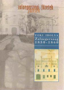 Foki Ibolya - Zalaegerszeg 1850-1860 [antikvár]