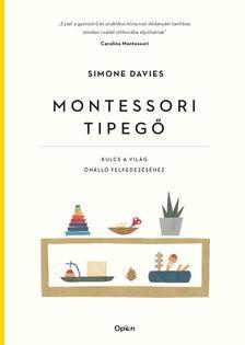 Simone Davis - Montessori tipegő - Kulcs a világ önálló felfedezéséhez