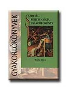 Benda Klára - Szociálpszichológiai gyakorlókönyv