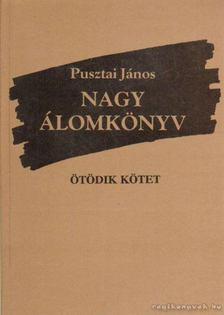 Pusztai János - Nagy álomkönyv V. kötet (aláírt) [antikvár]