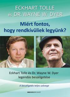 Eckhart Tolle - Dr. Wayne  W. Dyer - Miért fontos, hogy rendkívüliek legyünk? - Ajándék DVD-melléklettel