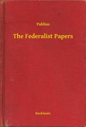 Publius - The Federalist Papers [eKönyv: epub, mobi]