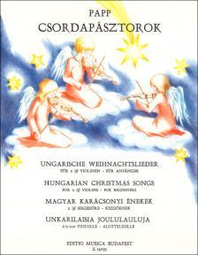 Papp Lajos - CSORDAPÁSZTOROK, MAGYAR KARÁCSONYI ÉNEKEK 2 (3) HEGEDŰRE - KEZDŐKNEK