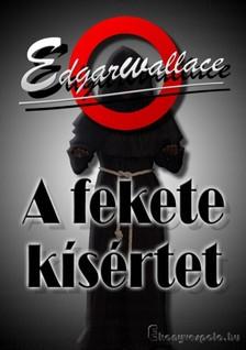 Edgar Wallace - A fekete kísértet [eKönyv: epub, mobi]