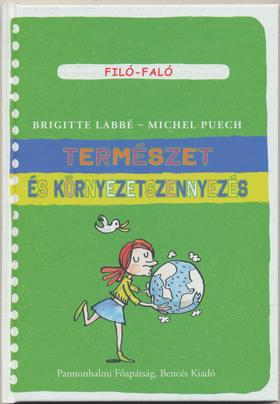 Brigitte Labbé - Michel Puech - Természet és környezetszennyezés